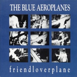 Friendloverplane - 1988